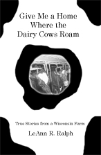 Give Me a Home Where the Dairy Cows Roam Book
